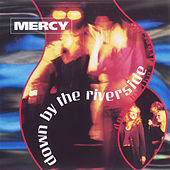 Down by the Riverside by Mercy