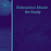 Relaxation Music for Study – Songs to Easier Work, Clear Mind, Focus on Exam, Creative Thinking by Classical Study Music (1)