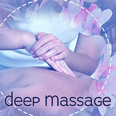 Deep Massage – Relaxing Songs, Full of Nature, Massage, Placid New Age Music de Zen Meditation and Natural White Noise and New Age Deep Massage