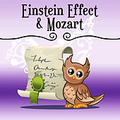 Einstein Effect & Mozart – Sounds for Babies, Creative Tracks, Brilliant, Little Baby, Exercise Mind Your Kid by Lullaby Land