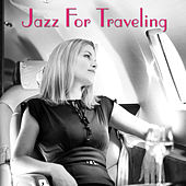 Jazz For Traveling by Various Artists