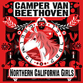 Northern California Girls (Radio Edit) by Camper Van Beethoven
