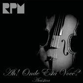 Ah! Onde Está Você? (Acústico) by RPM (Relaxing Piano Music)