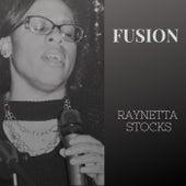 Fusion by Raynetta Stocks