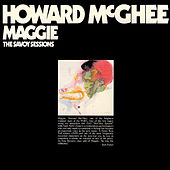 The Savoy Sessions: Maggie by Howard Mcghee