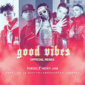 Good Vibes (Official Remix) de Fuego