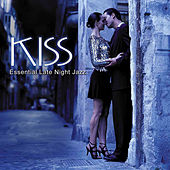 Kiss: Essential Late Night Jazz de Various Artists