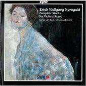 Korngold: Complete Works for Violin & Piano von Sonja van Beek