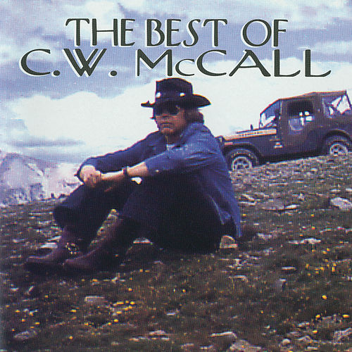 The Best Of C.W. McCall by C.W. McCall