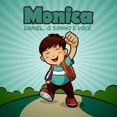 Daniel, o Sonho É Você by Monica