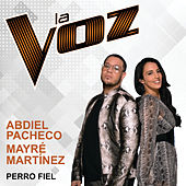 Perro Fiel (La Voz) by Abdiel Pacheco