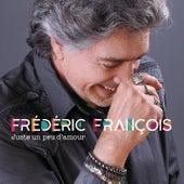 Juste un peu d'amour de Frédéric François