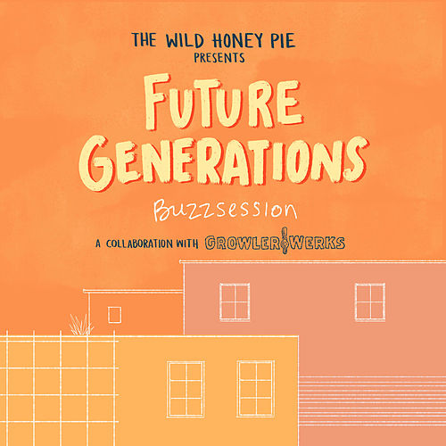 The Wild Honey Pie Buzzsession von Future Generations