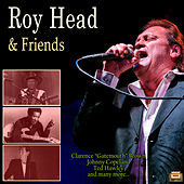 Roy Head & Friends by Various Artists
