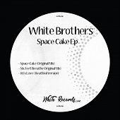 Space Cake Ep di White Brothers