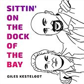 Sittin' on the Dock of the Bay by Giles Kesteloot
