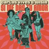 Si Me Das Tu Amor de Carlos Vives