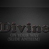 On Your Way (Slide Anthem) by Divine