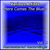 Here Comes the Blues Vol. 11 by Various Artists