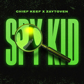 Spy Kid by Chief Keef