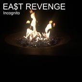 Ea$t Revenge by Incognito