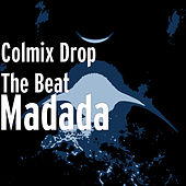 Madada by Colmix Drop The Beat