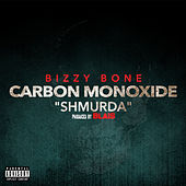 Carbon Monoxide (Shmurda) von Bizzy Bone
