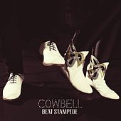 Beat Stampede (Deluxe Edition) by Cowbell