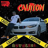 Caution by Ruthless