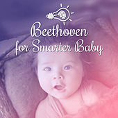 Beethoven for Smarter Baby – Music for Kids, Little Genius, Brilliant Melodies for Capable Toddler by Lullaby Land