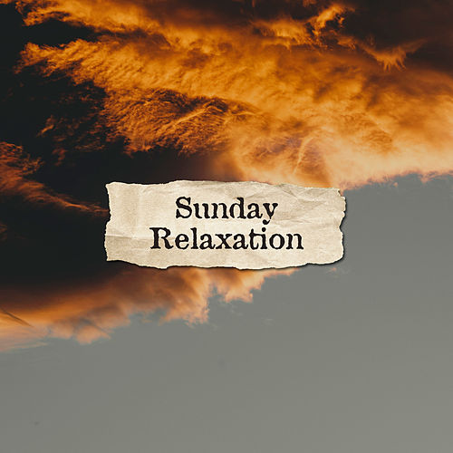 Sunday Relaxation: 15 Best Chillout Songs Perfect for a Moments of Respite, Relaxation and Rest, for a Lazy Afternoon, Chillout on the Couch or a Short Nap von Chillout Café