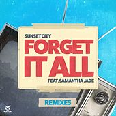 Forget It All (Remixes) von Sunset City!