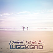 Chillout Set for the Weekend von Chill Out