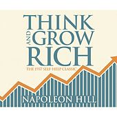 Think and Grow Rich (Unabridged) by Napoleon Hill