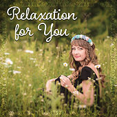 Relaxation for You – Relaxing Music, Calm Sounds, Soothing Rest de Various Artists