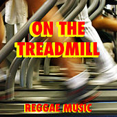 On The Treadmill Reggae Music by Various Artists