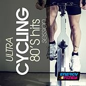 Ultra Cycling 80S Hits Session by Various Artists