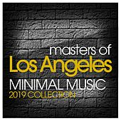Masters of Los Angeles Minimal Music 2019 Collection by Various Artists
