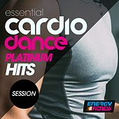 Essential Cardio Dance Platinum Hits Session by Various Artists