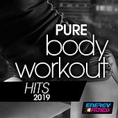 Pure Body Workout Hits 2019 by Various Artists