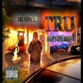 Tru Gasoline by Lil Green