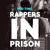 Fed Time by Rappers in Prison