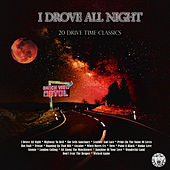 I Drove All Night - 20 Drive Time Classics by Various Artists