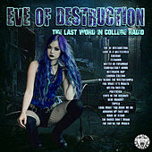 Eve Of Destruction - The Last Word In College Radio by Various Artists