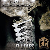 9 Lives, Pt. 3 Unfinished Bidness by Gonzo The Great