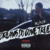 Dreams Do Come True by Big Rob