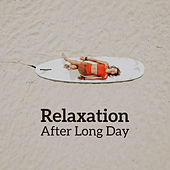 Relaxation After Long Day: New Age 15 Songs for Evening Total Calm Down & Relax by Relaxation and Dreams Spa