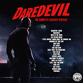 Daredevil - The Complete Fantasy Playlist by Various Artists