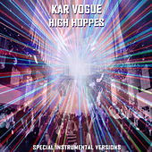 High Hoppes (Special Instrumental Versions) by Kar Vogue