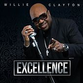 Excellence by Willie Clayton